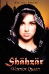 Shahzar Warrior Queen - Anastasia Rabiyah