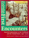 First Encounters: Spanish Explorations in the Caribbean and the United States, 1492-1570 - Jerald T. Milanich, Susan Milbrath