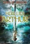 Here Lies Arthur - Philip Reeve