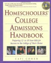 Homeschoolers' College Admissions Handbook: Preparing 12- to 18-Year-Olds for Success in the College of Their Choice - Cafi Cohen, Linda Dobson