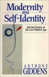 Modernity and Self-Identity: Self and Society in the Late Modern Age - Anthony Giddens
