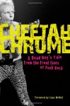 Cheetah Chrome: A Dead Boy's Tale: From the Front Lines of Punk Rock - Cheetah Chrome, Legs McNeil