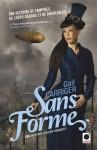Sans forme (Le Protectorat de l'Ombrelle, #2) - Gail Carriger, Sylvie Denis