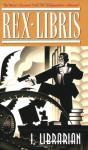 Rex Libris, Volume I: I, Librarian - James Turner