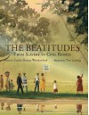 The Beatitudes: From Slavery to Civil Rights - Carole Boston Weatherford, Tim Ladwig