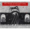 The World of Edward Gorey - Clifford Ross, Karen Wilkin