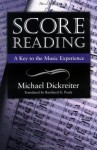 Score Reading: A Key to the Music Experience - Michael Dickreiter
