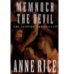 Memnoch The Devil : The Vampire - Anne Rice