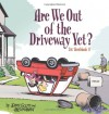 Zits 11: Are We Out of the Driveway Yet? - Jerry Scott, Jim Borgman