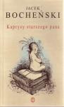 Kaprysy Starszego Pana - Jacek Bocheński