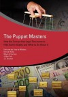 The Puppet Masters: How the Corrupt Use Legal Structures to Hide Stolen Assets and What to Do about It - Emile Van Der Does De Willebois, Jason Sharman, Robert Harrison, Ji Won Park, Emily Halter
