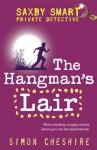 The Hangman's Lair (Saxby Smart: Private Detective) - Simon Cheshire