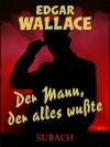 Der Mann, der alles wußte (German Edition) - Edgar Wallace, Eckhard Henkel, Ravi Ravendro