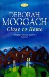 Close to Home - Deborah Moggach