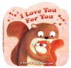 I Love You for You: A Story & Song of Love - Karen Wagner, Monika Suska