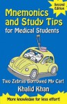 Mnemonics and Study Tips for Medical Students: Two Zebras Borrowed My Car! - Khalid Khan