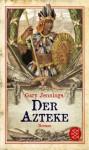 Der Azteke - Gary Jennings, Werner Peterich