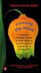 Crossing the Moon: A Memoir by Alden, Paulette Bates (1998) Paperback - Paulette Bates Alden