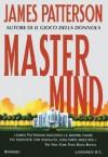 Mastermind: Un caso di Alex Cross (Longanesi Thriller) (Italian Edition) - James Patterson, Cerutti Pini, Donatella