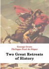 Two Great Retreats of History - George Grote, Philippe P. De Segur, David H. Montgomery