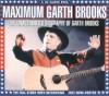 Maximum Garth Brooks: The Unauthorised Biography of Garth Brooks - Harry Drysdale-Wood