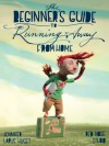 The Beginner's Guide to Running Away from Home - Jennifer Huget, Red Nose Studio