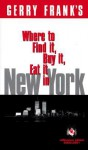 Gerry Frank's Where to Find It, Buy It, Eat It in New York: Condensed Pocket Edition - Gerry Frank