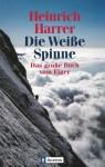 Die Weiße Spinne: Das Große Buch vom Eiger - Heinrich Harrer