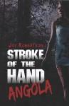Stroke Of The Hand: Angola - Joy Robertson
