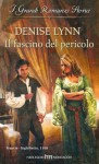 Il fascino del pericolo (Italian Edition) - Denise Lynn