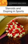 Steroids and Doping in Sports: A Reference Handbook - David E. Newton