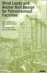 Wind Loads and Anchor Bolt Design for Petrochemical Facilities - American Society of Civil Engineers