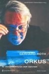 Orkus - Im Schattenreich der Zeichen (German Edition) - Gerhard Roth, Daniela Bartens, Gerhard Melzer