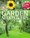 Garden Makeovers: The Complete Guide to Renovating Your Garden - Liz Dobbs, Sarah Wood