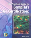 The Essential Guide to CompTIA's A+ Certification: Preparing for CompTIA's A+ Essentials and It Technician Exams - Michael Graves