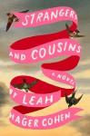 Strangers and Cousins - Leah Hager Cohen