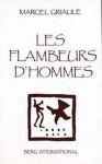 Les flambeurs d'hommes - Marcel Griaule