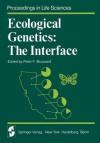 Ecological Genetics: The Interface - P.F. Brussard, H.L. Carson, B. Clarke, R W Allard, M T Clegg, R E Ferell, R G Harrison, W B Heed, R L Kahler, R K Koehn, D a Levin, S a Levin, R C Richmond, F Rothhammer, J Roughgarden, W J Schull, R R Sokal