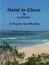 Hand In Glove (A Psychic Eye Mystery) - E.J. Daniel