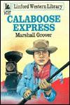 Calaboose Express - Marshall Grover