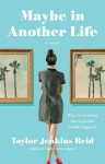 Maybe in Another Life - Taylor Jenkins Reid