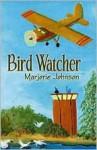 Bird Watcher: A Novel - Marjorie Johnson