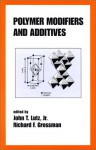 Polymer Modifiers and Additives - John T. Lutz
