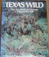 Texas Wild: The land, plants, and animals of the Lone Star State - Richard Phelan, Jim Bones