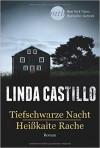 Tiefschwarze Nacht / Heißkalte Rache ( 10. August 2015 ) - Linda Castillo