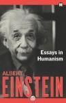 Essays in Humanism - Albert Einstein