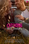 Catching the Cowgirl - Jennie Marts