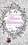 Mission Mistelzweig: Roman (Allgemeine Reihe. Bastei Lübbe Taschenbücher) - Kathryn Taylor