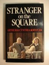 Stranger on the Square - Arthur Koestler, Cynthia Koestler, Harold Harris