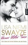 Unser letzter Tanz: Die Liebe ist immer stärker als der Krebs - Lisa Niemi Swayze, Bärbel Arnold, Velten Arnold